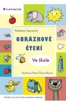 Radana Lipusová: Obrázkové čtení – Ve škole cena od 166 Kč