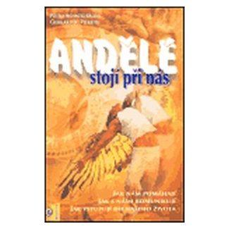 Gerhard K. Pieroth, Petra Schneiderová: Andělé stojí při nás cena od 174 Kč