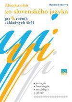 Renáta Somorová: Zbierka úloh zo slovenského jazyka pre 6. ročník základných škôl cena od 87 Kč