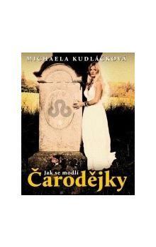 Michaela Kudláčková: Jak se modlí čarodějky cena od 77 Kč