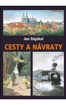 Jan Stejskal: Cesty a návraty cena od 40 Kč