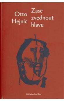 Otto Hejnic: Zase zvednout hlavu cena od 134 Kč