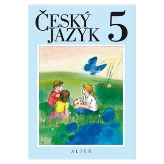 Kolektiv autorů: Český jazyk 5 cena od 108 Kč