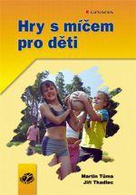 Martin Tůma: Hry s míčem pro děti cena od 68 Kč