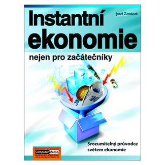 Josef Zemánek: Instantní ekonomie nejen pro začátečníky cena od 155 Kč