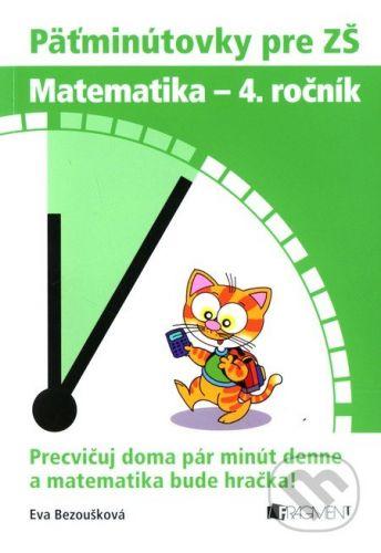 Eva Bezoušková: Päťminútovky pre ZŠ Matematika - 4. ročník cena od 83 Kč