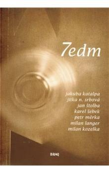 Milan Langer, Milan Kozelka, Jan Štolba, Petr Měrka, Karel Šebek, Jitka N. Srbová, Jakuba Katalpa: 7edm 2010 cena od 151 Kč