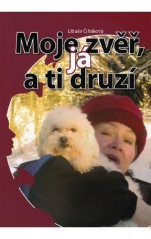 Libuše Čiháková: Moje zvěř, já a ti druzí cena od 108 Kč