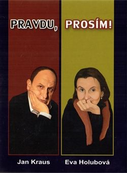 Jan Kraus, Eva Holubová: Pravdu, prosím - 2. vydání cena od 109 Kč