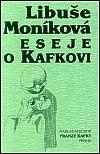 Libuše Moníková, K. Nepraš: Eseje o Kafkovi cena od 105 Kč