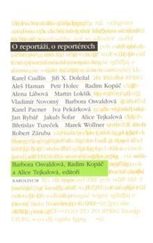 Barbora Osvaldová, Alice Tejkalová: O reportáži, o reportérech cena od 128 Kč