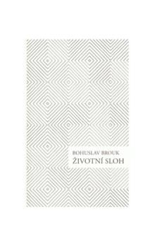 Bohuslav Brouk: Životní sloh cena od 29 Kč