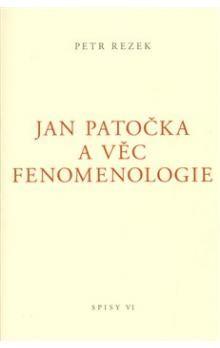 Petr Rezek: Jan Patočka a věc fenomenologie cena od 110 Kč