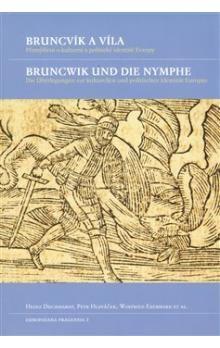Heinz Duchhardt, Winfried Eberhard, Petr Hlaváček: Bruncvík a víla / Bruncwik und die Nymphe cena od 118 Kč