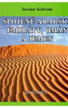 Jaroslav Kalivoda: Spojené arabské emiráty, Omán a Jemen cena od 116 Kč