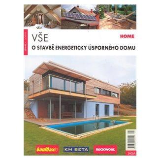 Kolektiv: Vše o stavbě energeticky úsporného domu cena od 82 Kč