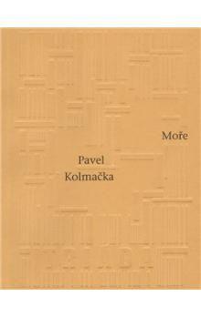 Pavel Kolmačka: Moře cena od 107 Kč