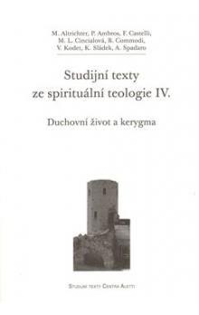 kol.: Studijní texty ze spirituální teologie IV. cena od 103 Kč