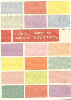 Vratislav Brabenec: SEBEDUDY a jiné texty z let 1966–1987 cena od 153 Kč