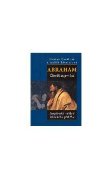 Gustav Dreifuss, Judith Riemerová: Abraham. Člověk a symbol cena od 61 Kč