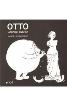 Bronserud Anders: Otto Nonchalangelo cena od 84 Kč