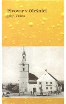 Filip Vrána: Pivovar v Olešnici cena od 94 Kč