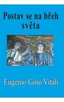 Eugenio Gino Vitali: Postav se na břeh světa cena od 74 Kč