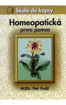 Petr Pudil: Homeopatická první pomoc - Škola do kapsy cena od 92 Kč