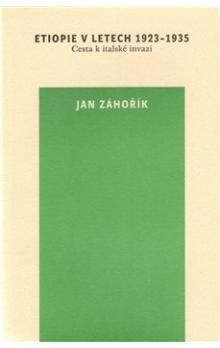Jan Záhořík: Etiopie v letech 1923-1935 cena od 129 Kč