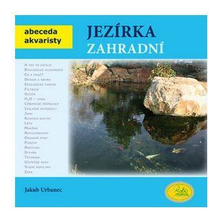 Jakub Urbanec: Jezírka zahradní - Abeceda akvaristy cena od 78 Kč