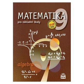 Zdeněk Půlpán: Matematika 9 pro základní školy - Algebra cena od 96 Kč