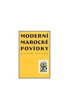 Svetozár Pantůček: Moderní marocké povídky cena od 109 Kč