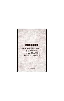 Friedrich H. Jacobi: O Spinozově učení v dopisech panu Mojžíši Mendelssohnovi cena od 155 Kč