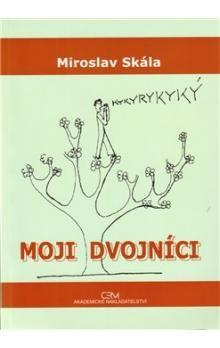 Miroslav Skála: Moji dvojníci cena od 110 Kč