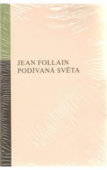 Jean Follain: Podívaná světa cena od 136 Kč