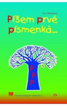 Eva Dienerová, Jana Hrčková-Stankoviansk: Píšem prvé písmenka cena od 85 Kč