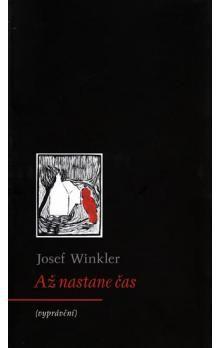 Josef Winkler: Až nastane čas (vyprávění) cena od 155 Kč