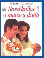 Miriam Stoppard: Nová kniha o matce a dítěti cena od 53 Kč