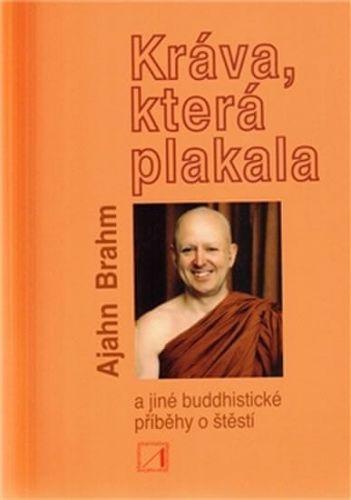 Ajahn Brahm: Kráva, která plakala a jiné buddhistické příběhy o štěstí cena od 186 Kč