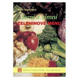 Pavla Momčilová: Jarní a zimní zeleninové menu - váz. cena od 70 Kč