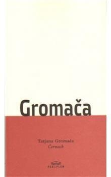 Tatjana Gromača: Černoch cena od 104 Kč
