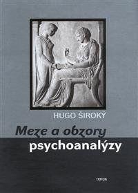 Hugo Široký: Meze a obzory psychoanalýzy cena od 147 Kč