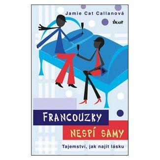 Jamie Cat Callanová: Francouzky nespí samy cena od 159 Kč