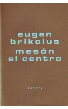 Eugen Brikcius: Mesón El Centro cena od 153 Kč