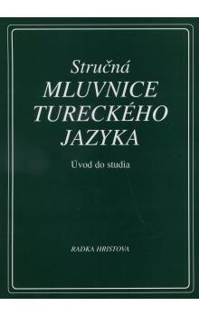 Hristova Radka: Stručná mluvnice tureckého jazyka cena od 156 Kč