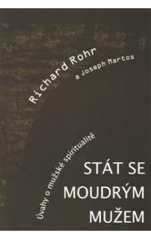 Richard Rohr: Stát se moudrým mužem cena od 133 Kč