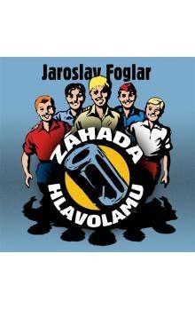 Jaroslav Foglar: Záhada hlavolamu - CD - Jaroslav Foglar cena od 152 Kč