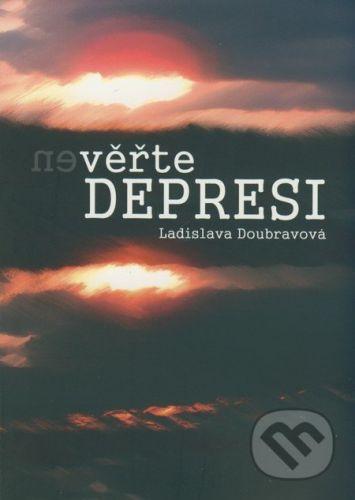 Ladislava Doubravová: (Ne)věřte depresi cena od 91 Kč