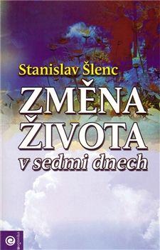 Stanislav Šlenc: Změna života v sedmi dnech cena od 139 Kč