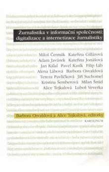 Barbora Osvaldová, Alice Tejkalová: Žurnalistika v informační společnosti cena od 144 Kč